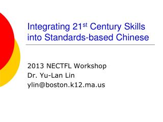 Integrating 21 st  Century Skills into Standards-based Chinese