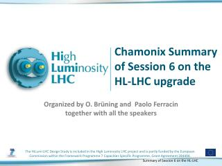 Chamonix Summary   of Session 6 on the  HL-LHC upgrade