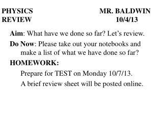PHYSICS					MR. BALDWIN REVIEW						10/4/13