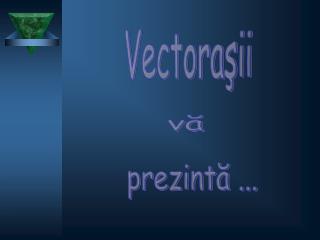 Vectoraşii