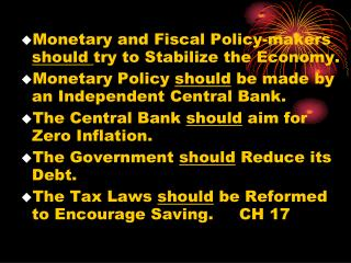 Monetary and Fiscal Policy-makers  should  try to Stabilize the Economy.