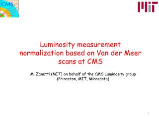Luminosity measurement normalization based on Van der Meer scans at CMS