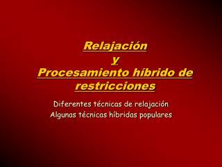 Relajación  y  Procesamiento híbrido de restricciones