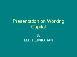 Presentation on Working Capital