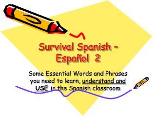 Survival Spanish �  Espa�ol  2