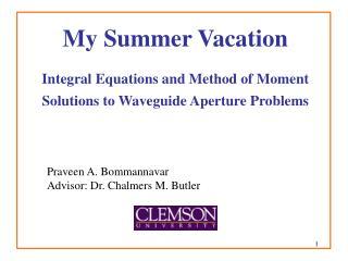 Praveen A. Bommannavar Advisor: Dr. Chalmers M. Butler