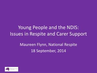 Young People and the NDIS: Issues in Respite and Carer Support