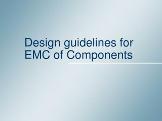 Design guidelines for EMC of Components