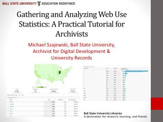 Gathering and Analyzing Web Use Statistics: A Practical Tutorial for Archivists