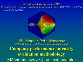 Company performance intensity evaluation  methodology Měření intenzity výkonnosti podniku