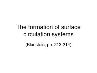 The formation of surface circulation systems