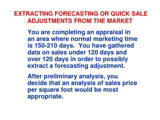 EXTRACTING FORECASTING OR QUICK SALE ADJUSTMENTS FROM THE MARKET