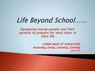 Life Beyond School ……