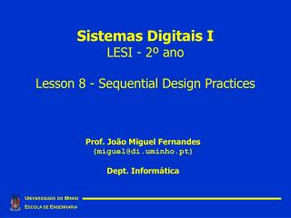 Sistemas Digitais I LESI - 2º ano Lesson 8 - Sequential Design Practices