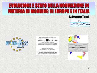 EVOLUZIONE E STATO DELLA NORMAZIONE IN MATERIA DI MOBBING IN EUROPA E IN ITALIA