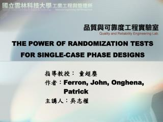 THE POWER OF RANDOMIZATION TESTS FOR SINGLE-CASE PHASE DESIGNS