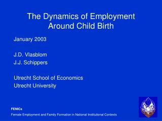 The Dynamics of Employment Around Child Birth