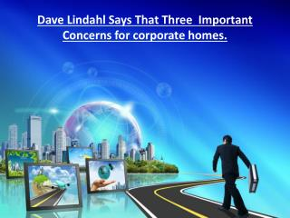 Dave Lindahl Says That Three  Important Concerns for corpora
