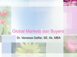 Global Markets dan Buyers