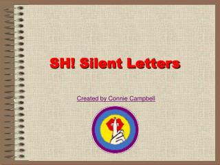 SH! Silent Letters