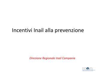 Incentivi Inail alla prevenzione