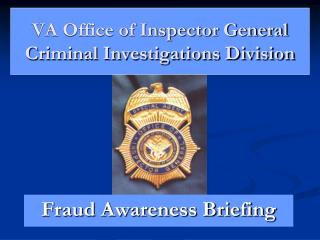 VA Office of Inspector General Criminal Investigations Division