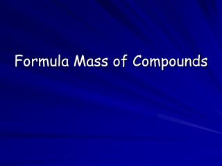 Formula Mass of Compounds