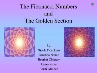 The Fibonacci Numbers and The Golden Section
