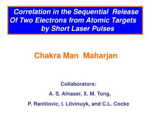 Collaborators:    A. S. Alnaser, X. M. Tong,  P. Ranitiovic, I. Litvinuyk, and C.L. Cocke