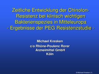Michael Kresken c/o Rhône-Poulenc Rorer  Arzneimittel GmbH Köln