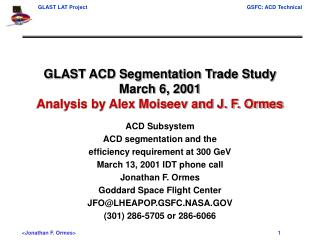 GLAST ACD Segmentation Trade Study March 6, 2001 Analysis by Alex Moiseev and J. F. Ormes
