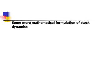 Some more mathematical formulation of stock dynamics
