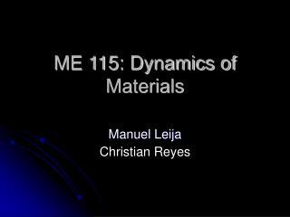 ME 115: Dynamics of Materials