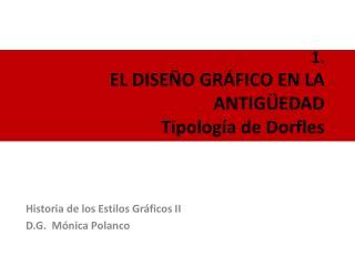 1. EL DISEÑO GRÁFICO EN LA ANTIGÜEDAD Tipología de Dorfles