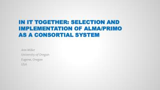 In it Together: Selection and Implementation of Alma/Primo as a  consortial  system