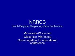 NRRCC North Regional Respiratory Care Conference