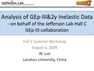 Hall C Summer Workshop August 6, 2009 W. Luo Lanzhou University, China