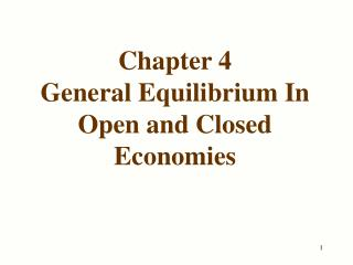 Chapter 4 General Equilibrium In Open and Closed Economies