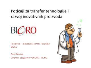 Poticaji za transfer tehnologije i razvoj inovativnih proizvoda