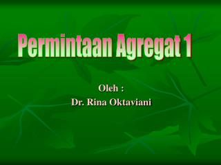 Oleh : Dr. Rina Oktaviani