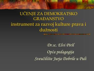 UČENJE ZA DEMOKRATSKO GRAĐANSTVO  instrument za razvoj kulture prava i dužnosti
