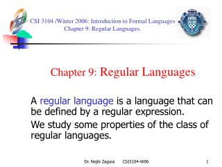 CSI 3104 /Winter 2006 :  Introduction to Formal Languages  Chapter 9: Regular Languages.