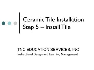 Ceramic Tile Installation Step 5 – Install Tile