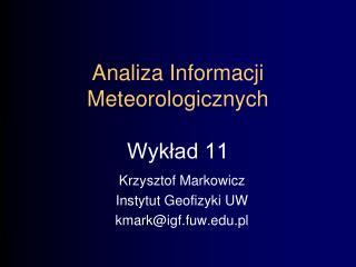 Analiza Informacji Meteorologicznych Wykład 11