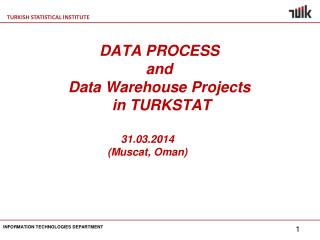 DATA PROCESS  and  Data  Warehouse Projects in TURKSTAT