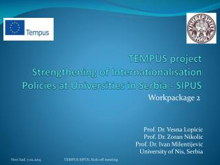 TEMPUS project  Strengthening of Internationalisation Policies at Universities in Serbia - SIPUS