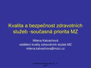 Kvalita a bezpečnost zdravotních služeb -současná priorita MZ