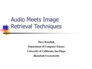 Audio Meets Image  Retrieval Techniques