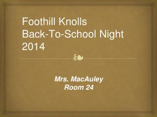 Foothill Knolls  Back-To-School Night 2014