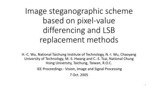 Image  steganographic  scheme based on pixel-value differencing and LSB replacement methods